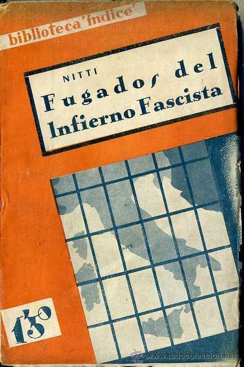 NITTI : FUGADOS DEL INFIERNO FASCISTA (INDICE, C. 1930) (Libros Antiguos, Raros y Curiosos - Historia - Otros)