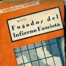Libros antiguos: NITTI : FUGADOS DEL INFIERNO FASCISTA (INDICE, C. 1930). Lote 47920348