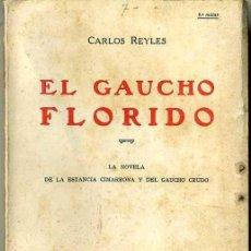 Libros antiguos: CARLOS REYLES : EL GAUCHO FLORIDO (MONTEVIDEO, C. 1930). Lote 47920516