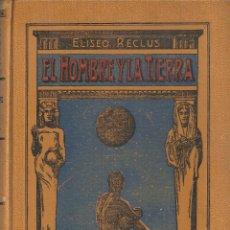 Libros antiguos: EL HOMBRE Y LA TIERRA - TOMO II - ELISEO RECLÚS - 1933. Lote 48004552