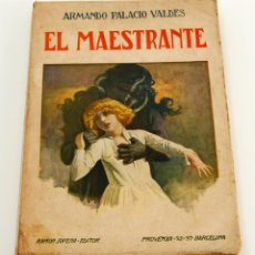 Libros antiguos: EL MAESTRANTE, ARMANDO PALACIO VALDES, BIBLIOTECA SOPENA. 1935. Lote 48006073