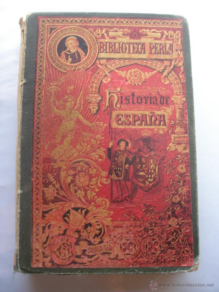 BIBLIOTECA PERLA. HISTORIA CRITICA DE ESPAÑA. MANUEL RODRIGUEZ NAVAS. 1899 SATURNINO CALLEJA (Libros Antiguos, Raros y Curiosos - Historia - Otros)