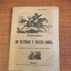 Libros antiguos: HISTORIA DE LOS AMORES DE MATILDE Y MALEK-ADHEL... (TRES PLIEGOS). MADRID, 1850.. Lote 48016274