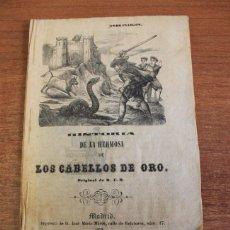 Libros antiguos: HISTORIA DE LA HERMOSA DE LOS CABELLOS DE ORO, ORIGINAL DE D. F. B. (TRES PLEIGOS). 1853. Lote 48020772