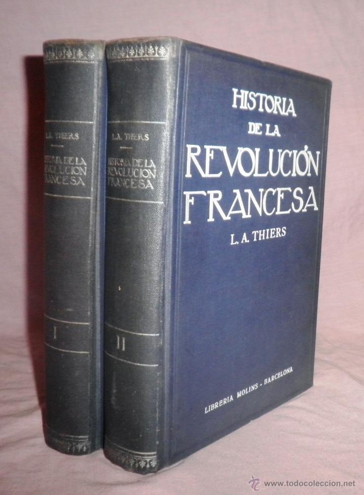 HISTORIA DE LA REVOLUCION FRANCESA - THIERS - AÑO 1928 - BELLAS LAMINAS. (Libros Antiguos, Raros y Curiosos - Historia - Otros)