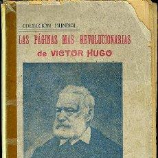 Libros antiguos: LAS PÁGINAS MÁS REVOLUCIONARIAS DE VICTOR HUGO. COLECCIÓN MUNDIAL. EDICIONES 'BAUZÁ'. Lote 48103723