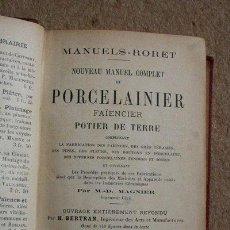 Libros antiguos: NOUVEAU MANUEL COMPLET DU PORCELAINIER, FAÏENCIER, POTIER DE TERRE, COMPRENANT LA FABRICATION DES.... Lote 48154340