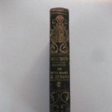 Libros antiguos: HISTORIA DE SANTA ISABEL DE HUNGRIA.(1207-1231).CONDE DE MONTALEBERT.TOMO II 1858.. Lote 48194637