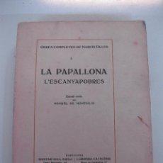 Libros antiguos: OBRES COMPLETES DE NARCIS OLLER. I - LA PAPALLONA. L'ESCANYAPOBRES. ESTUDI CRITIC MANUEL DE MONTOLIU. Lote 113619568