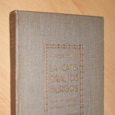 Libros antiguos: LA CATEDRAL DE BURGOS- GUÍA HISTÓRICO DESCRIPTIVA 1928. Lote 48271306