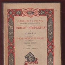 Libros antiguos: HISTORIA DE LAS IDEAS ESTETICAS EN ESPAÑA-TOMO VI-COLEC.DE ESCRITORES CASTELLANOS-1923-LL278. Lote 48274228