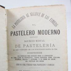 Libros antiguos: EL PASTELERO MODERNO, MANUAL DE PASTELERÍA, BARCELONA, MANUEL SAURÍ ED, AÑO 1876 . Lote 48277620