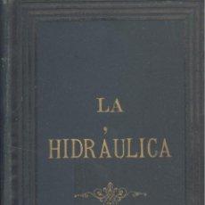 Libros antiguos: E. MARZY. LA HIDRÁULICA. MADRID, 1880. EDM-2. Lote 48282384