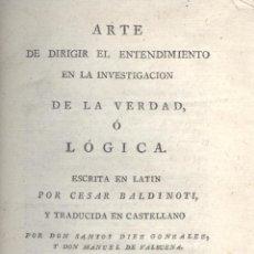 Libros antiguos: C. BALDINOTI. EL ENTENDIMIENTO EN LA INVESTIGACIÓN DE LA VERDAD, O LÓGICA. MADRID, 1798. EDM-2. Lote 48284671