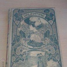 Libros antiguos: ANTIGUO LIBRO VALENTINA AÑO 1904 ORIGINAL. Lote 48308615