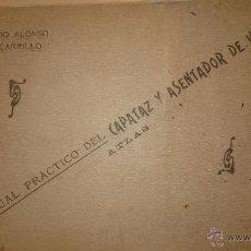 Libros antiguos: MANUAL PRACTICO DEL CAPATAZ Y ASENTADOR DE VÍA - TEXTO + ATLAS - TRENES - CÁCERES 1917. Lote 48327220