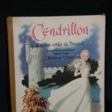 Libros antiguos: CENDRILLON CENICIENTA ET AUTRES CONTES DE PERRAULT JEANNE CAPPE HUENS CASTERMAN AGE D'OR 30X23X1CMS. Lote 48335148