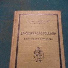 Libros antiguos: LA CIUDAD CASTELLANA (ENTRE TODOS LA MATAMOS...) LIBRO DE JULIO SENADOR GÓMEZ - EDITORIAL MINERVA. Lote 48348931