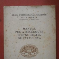 Libros antiguos: MANUAL PER A RECERQUES D'ETNOGRAFIA DE CATALUNYA. Lote 48353512