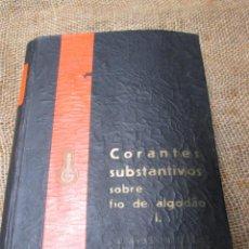 Libros antiguos: CATALOGO MUESTRARIO DE HILOS DE ALGODON TRATADOS CON COLORANTES - APROX 1925 ALEMAN EN PORTUGUES +. Lote 48360610