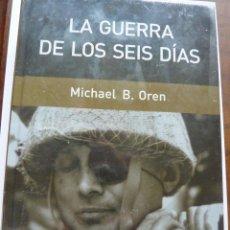 Libros antiguos: LIBRO Nº 256 - LA GUERRA DE LOS SEIS DIAS - MICHAEL B. OREN. Lote 48362432
