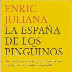 Libros antiguos: LA ESPAÑA DE LOS PINGUINOS ENRIC JULIANA DESTINO. Lote 48368743