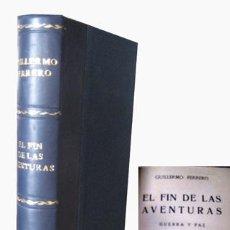 Libros antiguos: EL FIN DE LAS AVENTURAS. GUERRA Y PAZ. FERRERO, GUILLERMO. 1932. Lote 48380956