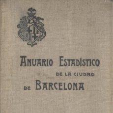 Libros antiguos: AYUNTAMIENTO DE BARCELONA. ANUARIO ESTADÍSTICO DE LA CIUDAD. AÑO 1916. BARCELONA, 1918. ED-2. Lote 48392955