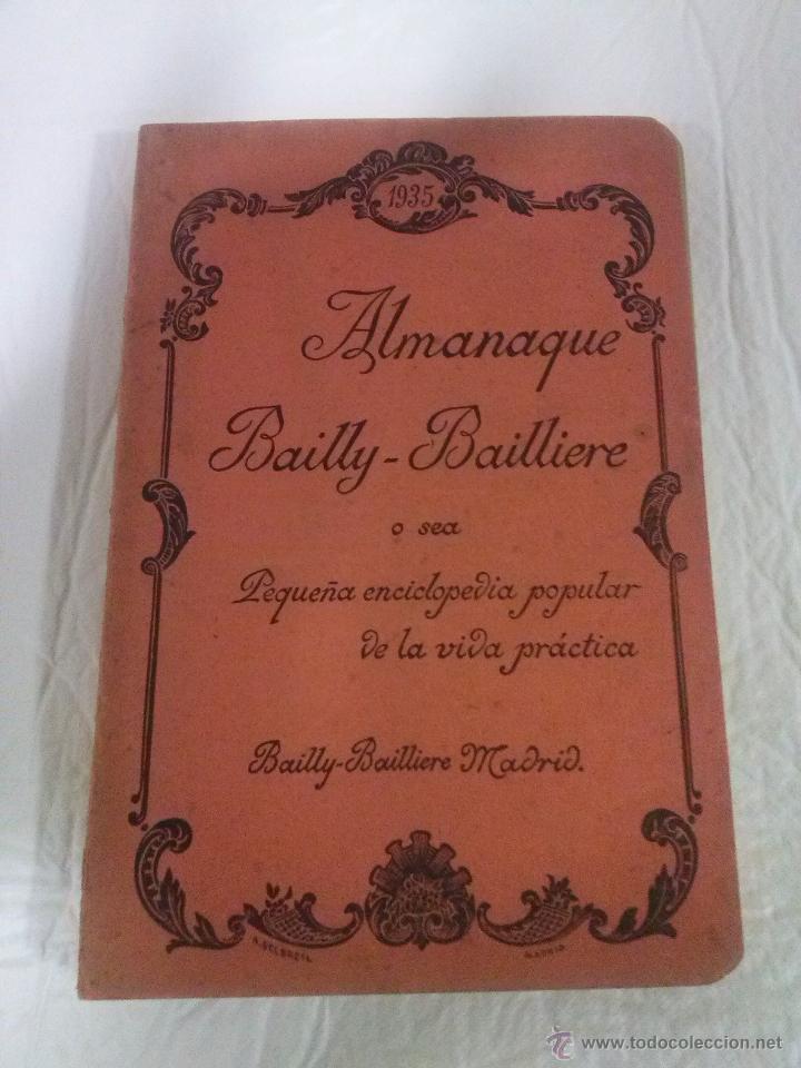 ALMANAQUE BAILLY-BAILLIERE O SEA PEQUEÑA ENCICLOPEDIA POPULAR DE LA VIDA PRÁCTICA 1935 (Libros Antiguos, Raros y Curiosos - Ciencias, Manuales y Oficios - Otros)