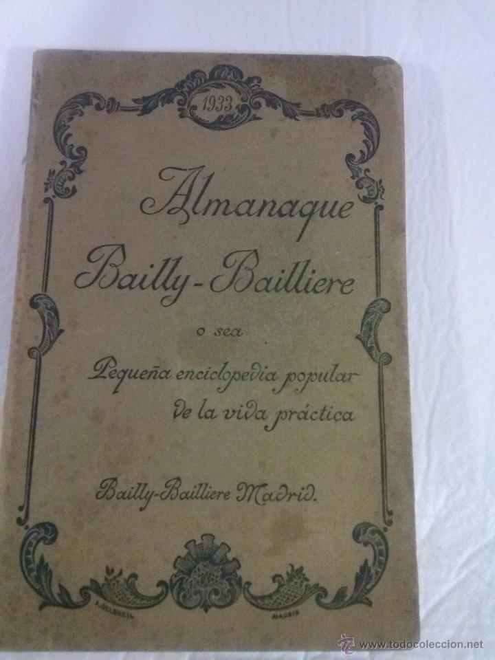 ALMANAQUE BAILLY-BAILLIERE O SEA PEQUEÑA ENCICLOPEDIA POPULAR DE LA VIDA PRÁCTICA 1933 (Libros Antiguos, Raros y Curiosos - Ciencias, Manuales y Oficios - Otros)