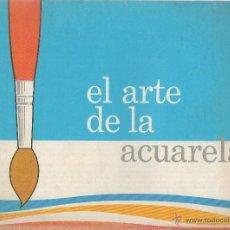 Libros antiguos: EL ARTE DE LA ACUARELA.. Lote 48399513