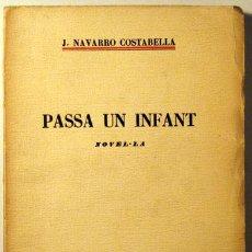 Libros antiguos: NAVARRO COSTABELLA, J. - PASSA UN INFANT. NOVEL.LA - BARCELONA 1934. Lote 29420715