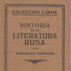 Libros antiguos: HISTORIA DE LA LITERATURA RUSA ALEXANDER BRÜCKNER COLECCIÓN LABOR NÚM 207-208 1929 1ª EDICIÓN. Lote 48407782