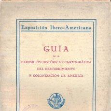Libros antiguos: SEVILLA,1929,GUIA EXPOSICION HISTORICA Y CARTOGRAFICA DESCUBRIMIENTO.....AMERICA,74 PAGINAS, MUY RAR. Lote 48443663