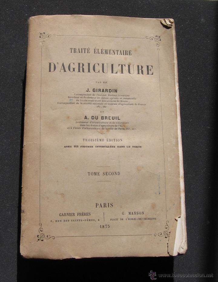 TRAITE ELEMENTAIRE D' AGRICULTURE - TOMO II - J. GIRARDIN ET A. DU BREUIL - GARNIER FRERES 1875 (Libros Antiguos, Raros y Curiosos - Ciencias, Manuales y Oficios - Otros)