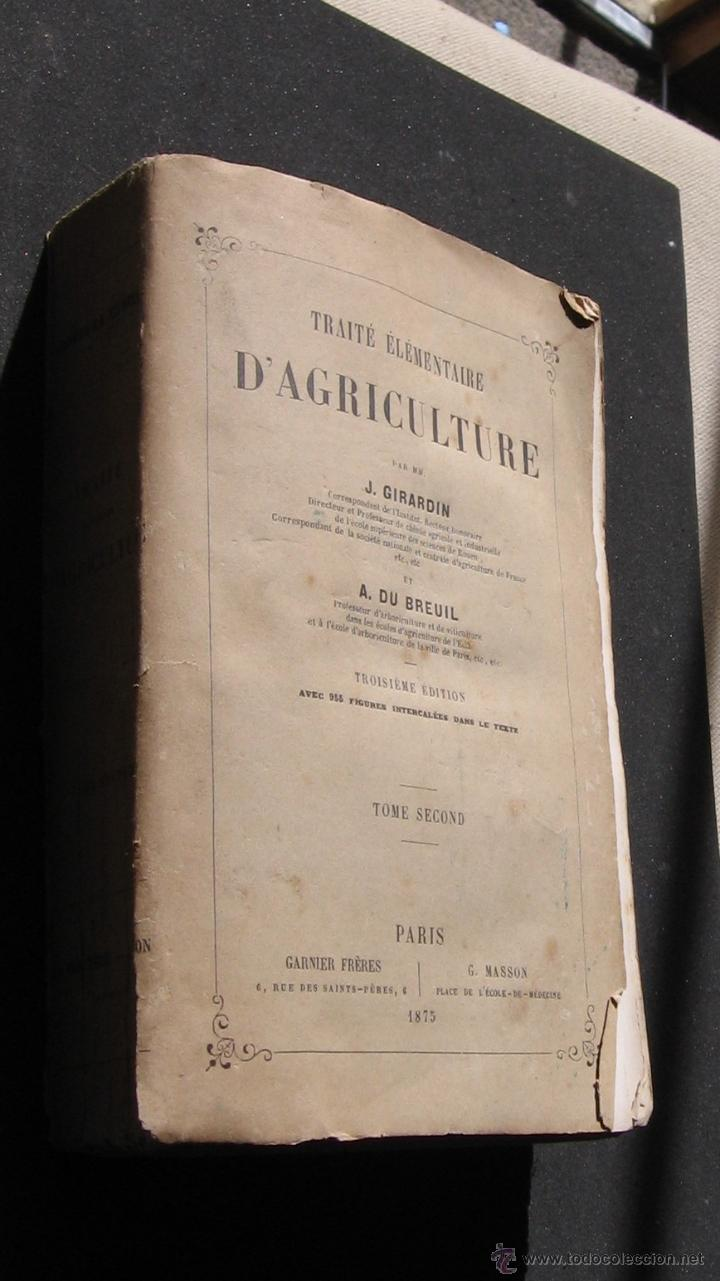 Libros antiguos: TRAITE ELEMENTAIRE D' AGRICULTURE - TOMO II - J. GIRARDIN ET A. DU BREUIL - GARNIER FRERES 1875 - Foto 2 - 48445798