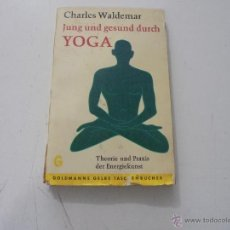 Libros antiguos: CHARLES WALDEMAR :'JUNG UND GESUNDDURCH YOGA'. Lote 48446047