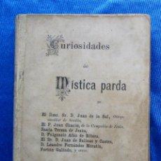 Libros antiguos: CURIOSIDADES DE MISTICA PARDA. IMPRENTA DE LOS SUCESORES DE CUESTA, MADRID, 1897.. Lote 48446479