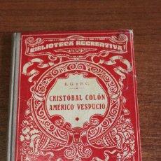 Libros antiguos: CRSITÓBAL COLON. AMÉRICO VESPUCIO. POR E. G. Y P. C. 1930.. Lote 48462396