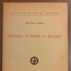 Libros antiguos: VESTIGIA DI ROMA IN SPAGNA (VESTIGIOS DE ROMAEN ESPAÑA) JOSÉ RIUS SERRA. INSTITUTO STUDI ROMANI 1936. Lote 48463362