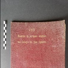 Libros antiguos: JHS REUNIÓN DE ANTIGUOS ALUMNOS DEL COLEGIO SAN IGNACIO, BARCELONA 1904.. Lote 48477001