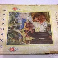Libros antiguos: DESCUBRIMIENTO DEL AMAZONAS, LIBROS DE EPOPEYA, FTD BARCELONA (1925). Lote 48481109