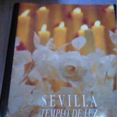 Libros antiguos: SEVILLA TEMPLO DE LUZ. Lote 48490644