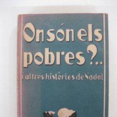 Libros antiguos: ON SON ELS POBRES I ALTRES HISTORIES DE NADAL. JOAN PUIG I FERRETER. EDICIONS PROA 1934.. Lote 48496154