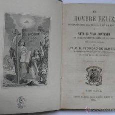 Libros antiguos: EL HOMBRE FELIZ, INDEPENDIENTE DEL MUNDO Y DE LA FORTUNA.... Lote 48515134