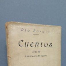 Libros antiguos: 1ª EDICION. 1919.- CUENTOS. PIO BAROJA. TOMO IV. RAFAEL CARO RAGGIO. ILUSTRACIONES AGUSTIN. Lote 48551494