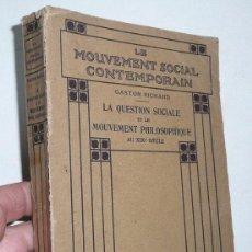 Libros antiguos: LA QUESTION SOCIALE ET LE MOUVEMENT PHILOSOPHIQUE AU XIX SIÈCLE (GASTON RICHARD, ARMAND COLIN, 1914). Lote 48554967