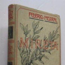 Libros antiguos: MIREYA - FEDERICO MISTRAL - MONTANER Y SIMON EDITORES 1904. Lote 48558527