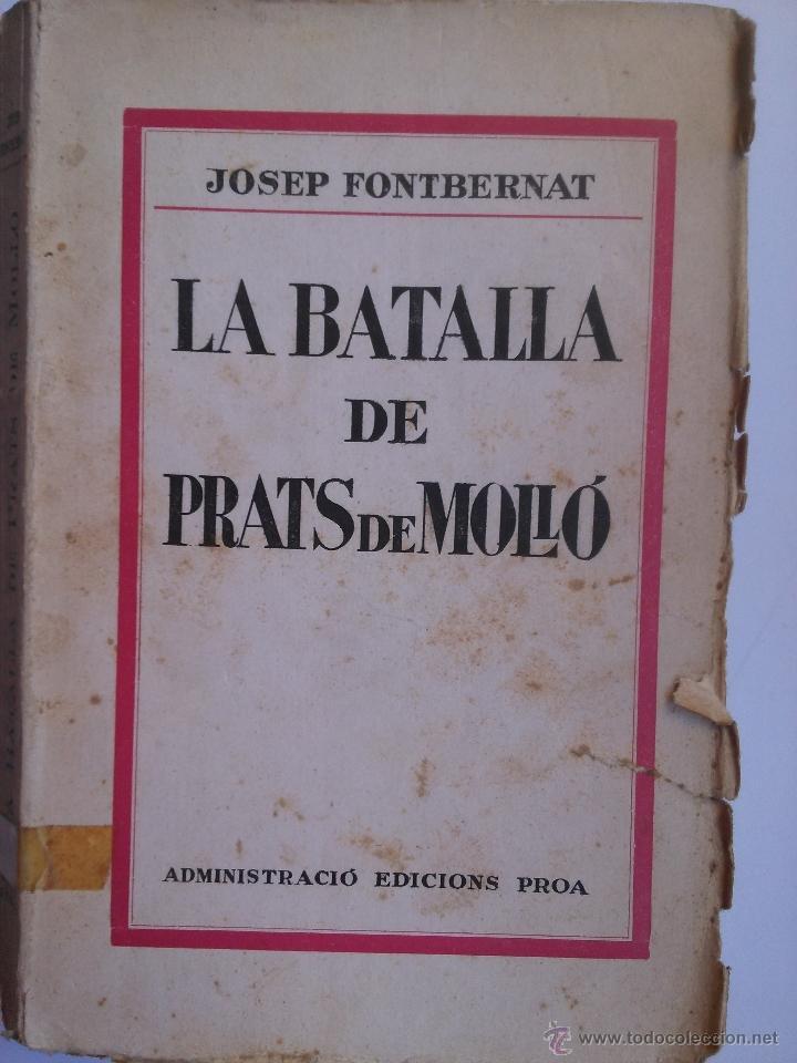 LA BATALLA DE PRATS DE MOLLO. JOSEP FONTBERNAT (1930) (Libros Antiguos, Raros y Curiosos - Historia - Otros)