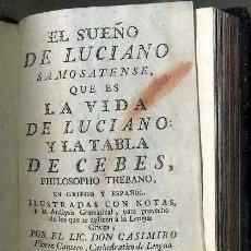 Libros antiguos: CASIMIRO FLOREZ CANSECO : EL SUEÑO DE LUCIANO SAMOSATENSE (MADRID, 1778). Lote 48575995